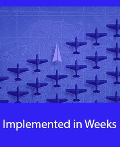 Implemented in Weeks